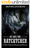 So Says the Ratcatcher: A Rice Channon Paranormal Mystery