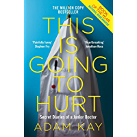 Image for This is Going to Hurt: Secret Diaries of a Junior Doctor - The Sunday Times Bestseller