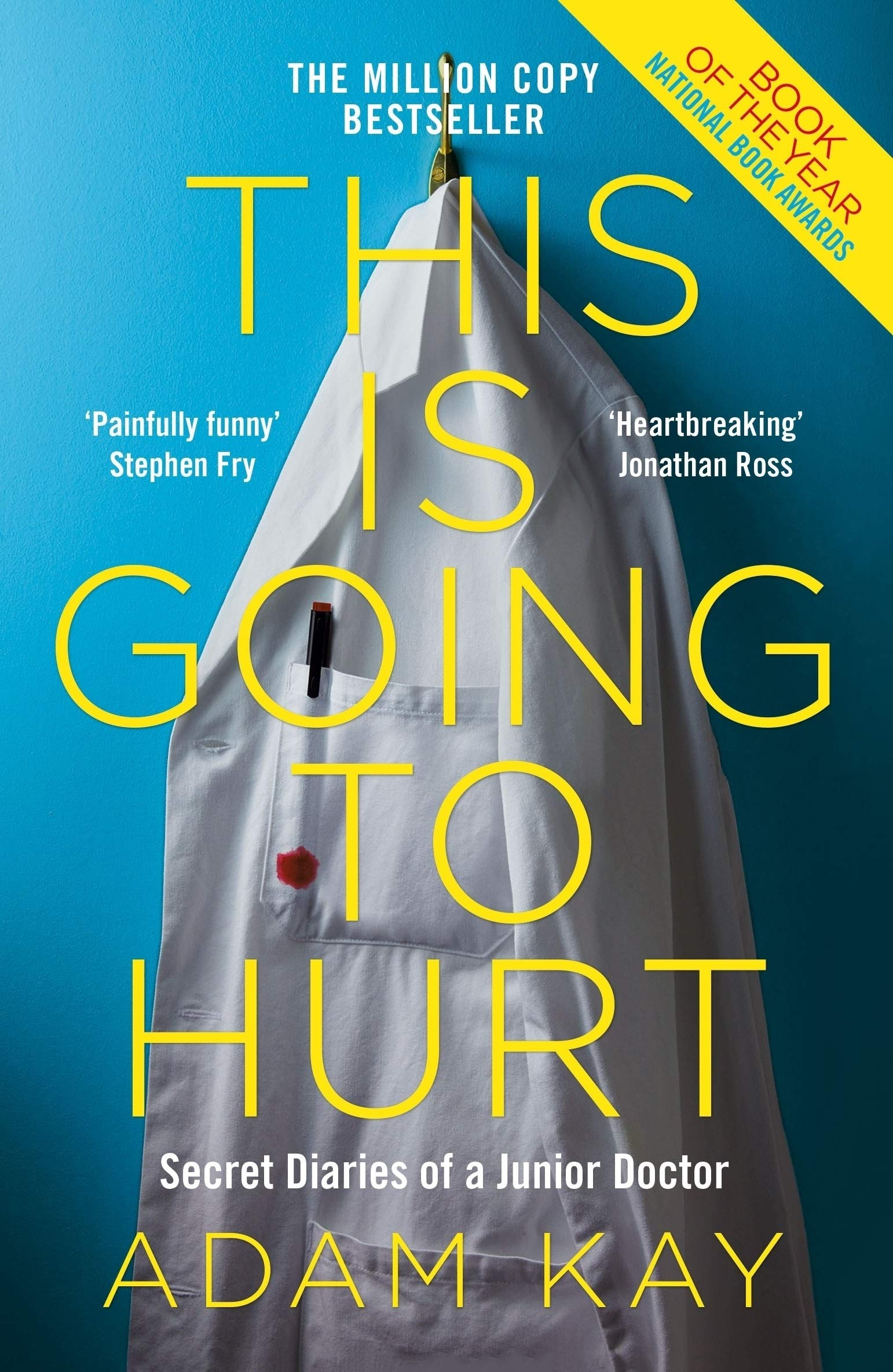 This is Going to Hurt: Secret Diaries of a Junior Doctor: Kay, Adam:  9781509858637: Amazon.com: Books