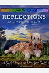 Jack McAfghan: Reflections on Life with my Master: A Dog's Memoir on Life and the Afterlife - for Children of All Ages Kindle Edition