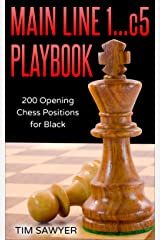 Main Line 1…c5 Playbook: 200 Opening Chess Positions for Black (Main Line Chess Playbooks Book 4) Kindle Edition