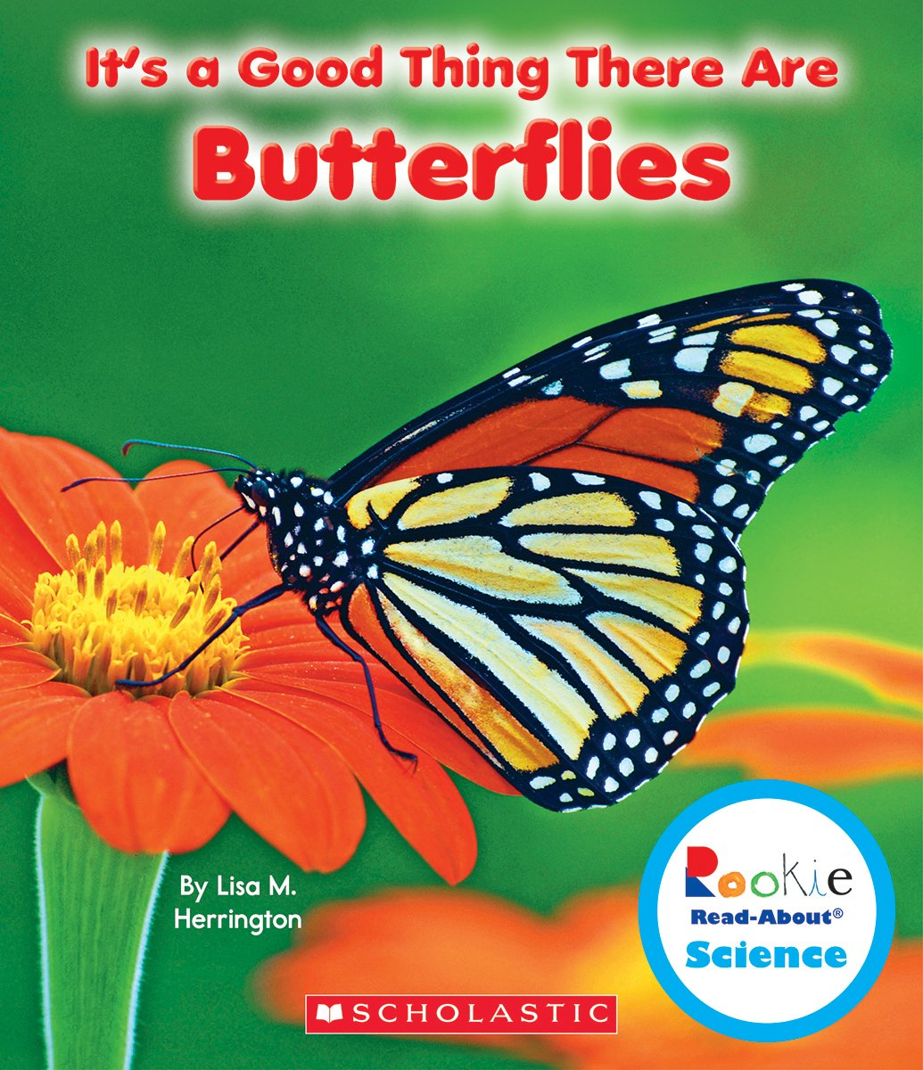 It's a Good Thing There Are Butterflies (Rookie Read-About Science (Paperback)) pdf