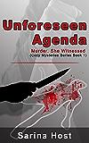 Unforeseen Agenda: Murder, She Witnessed (Cozy Mysteries Series Book 1)