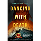 DANCING WITH DEATH: An Inspiring Real-Life Story of Epic Travel Adventure