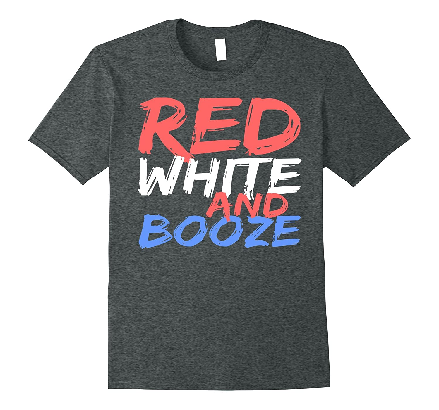 37893aad Red White And Booze T-Shirt Drinking 4th of July Gift-PL – Polozatee