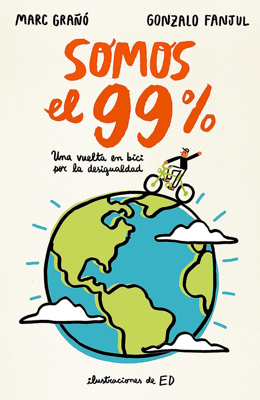 Somos el 99%: Una vuelta en bici por la desigualdad No ficción ...