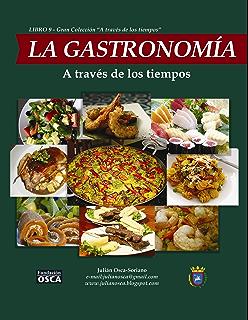 La Gastronomía: A través de los tiempos. (Spanish Edition)