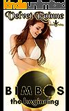 BIMBOS: The Beginning