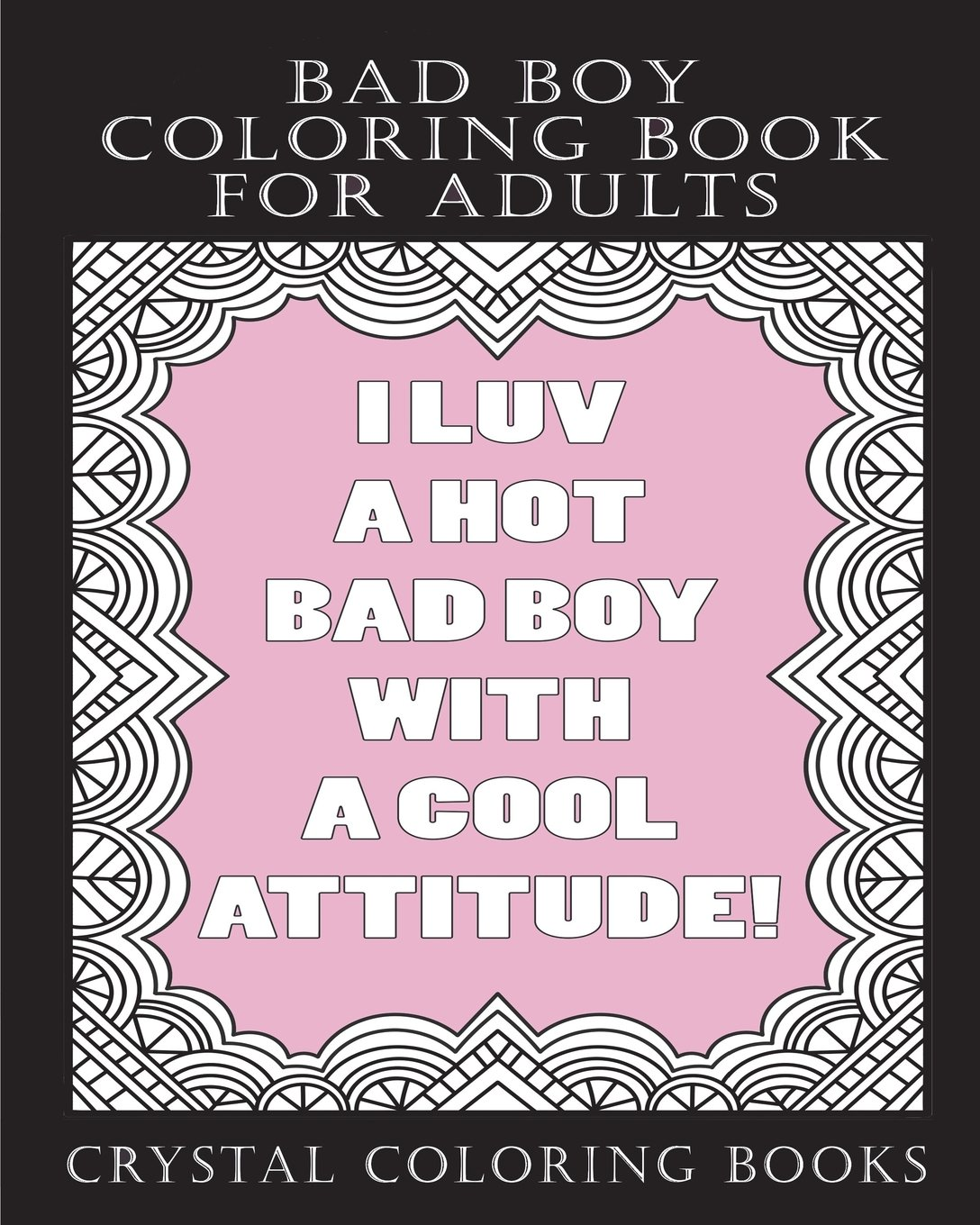 Download Bad Boy Coloring Book For Adults: A Totally Relatable Bad Boy Quote Adult Coloring Book Filled With Girls That love Bad Boys Coloring Pages.  A Great ... That Loves Bad Boys. (Girlfriend) (Volume 2) pdf