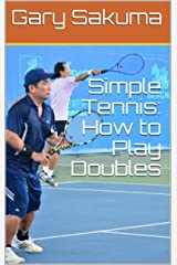 Simple Tennis: How to Play Doubles Kindle Edition