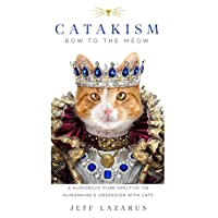 Catakism: A Humorous Purr-spective on Humankind's Obsession with Cats