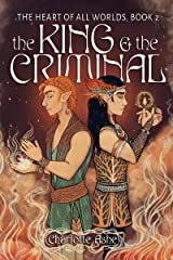 The King and the Criminal (Heart of All Worlds Book 2) Kindle Edition