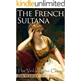 The French Sultana (The Veil and the Crown, Book 2)
