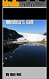 Medea's Gift