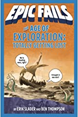 The Age of Exploration: Totally Getting Lost (Epic Fails #4) Kindle Edition