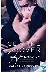 Getting Over Him (Moving On Duology Book 1) Kindle Edition