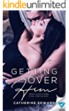 Getting Over Him (Moving On Duology Book 1)