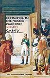 El nacimiento del mundo moderno. 1780-1914: Conexiones y comparaciones globales (Historia (siglo Xxi))
