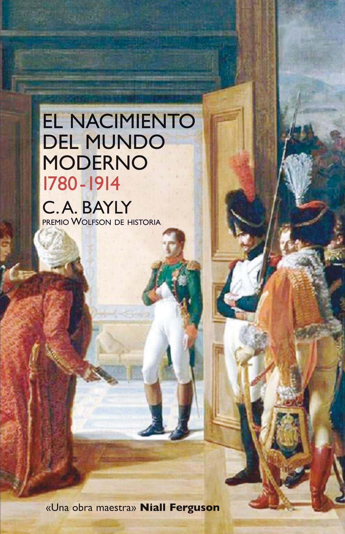 El Nacimiento Del Mundo Moderno 17801914: Christopher Bayly:  9788432313257: Amazon: Books