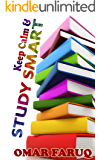 Keep Calm and Study Smart: Smart Study Tips & Tricks, Memorize Anything You Read, No Need to Study Hard, Get the Best Result in Exam