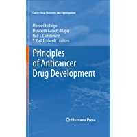 Principles of Anticancer Drug Development (Cancer Drug Discovery and Development)