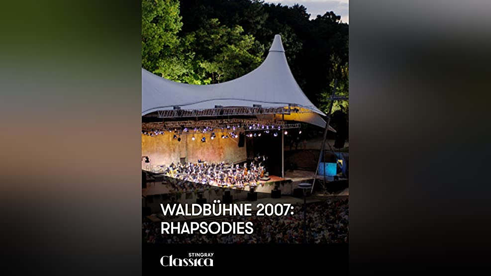 Waldbühne 2007: Rhapsodies