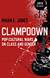 Clampdown: Pop-Cultural Wars on Class and Gender