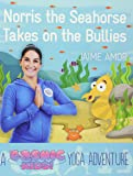 Norris the Seahorse Takes on the Bullies: A Cosmic Kids Yoga Adventure