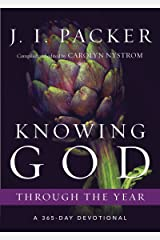 Knowing God Through the Year: A 365-Day Devotional (Through the Year Devotionals) Kindle Edition