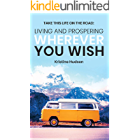 Take This Life On the Road : Living and Prospering Wherever You Wish