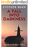 A Fall into Darkness (The Tom Hilton Series Book 2)