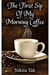 The First Sip Of My Morning Coffee Kindle Edition