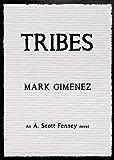 Tribes (A. Scott Fenney Book 4)