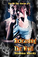 Releasing The Wolf (Eye Of The Storm Book 1) Kindle Edition