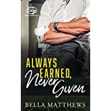 Always Earned, Never Given (The Kings of Kroydon Hills Book 3)