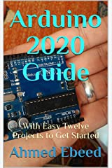 Arduino 2020 Guide: With Easy Twelve Projects to Get Started Kindle Edition