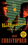 Standard Hollywood Depravity: A Ray Electromatic Mystery (Ray Electromatic Mysteries)