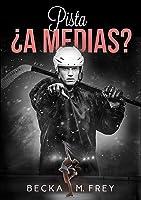 Pista ¿a Medias?: Novela De Romance Erótica