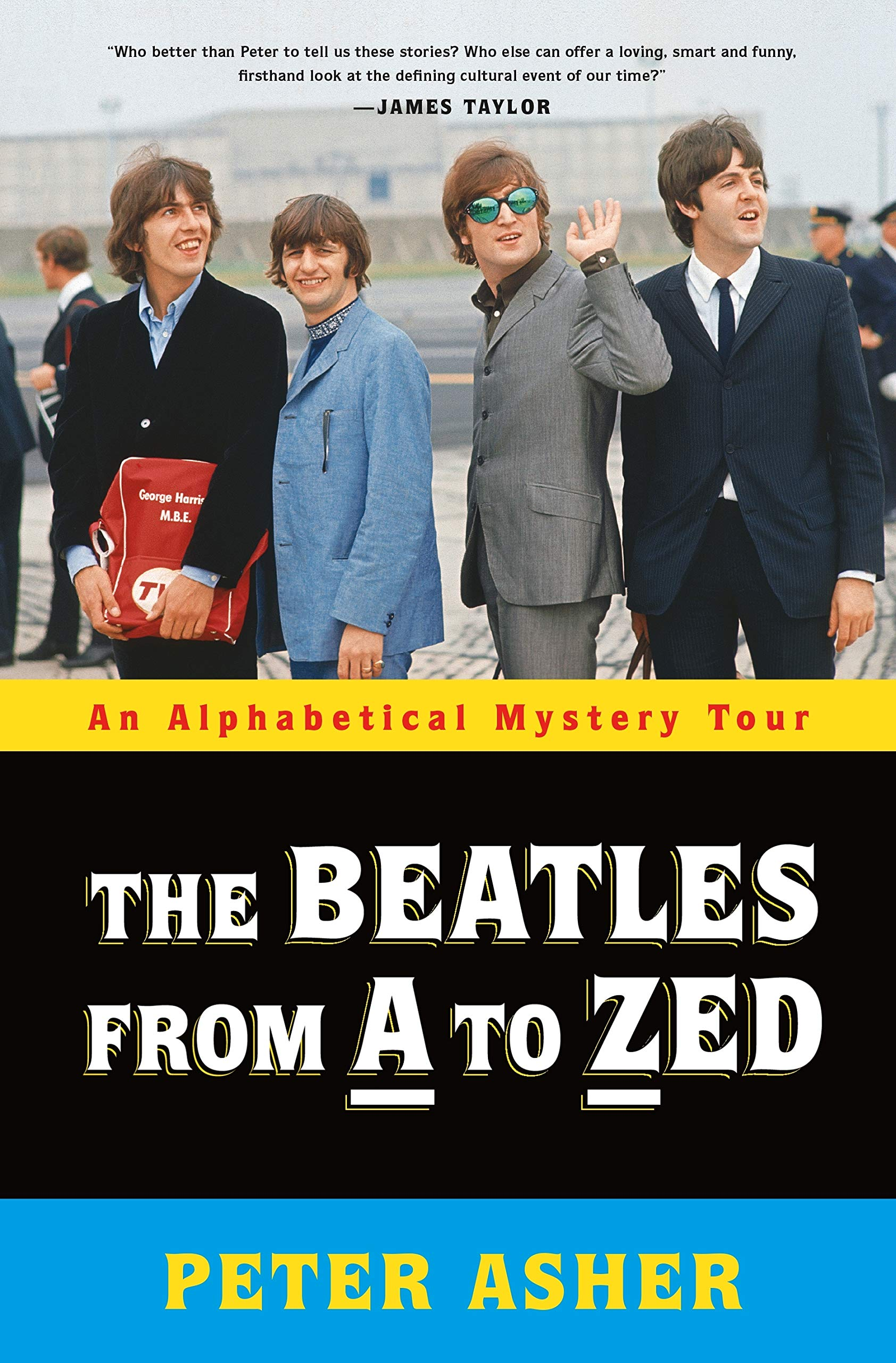The Beatles from A to Zed: An Alphabetical Mystery Tour: Asher, Peter: 9781250209597: Amazon.com: Books