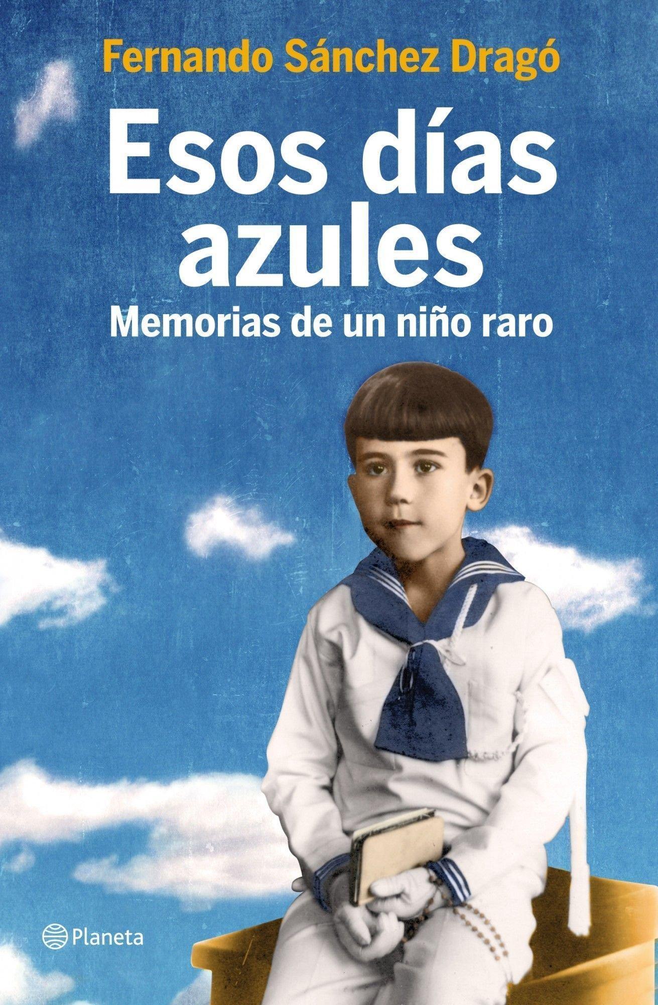 Esos días azules: Memorias de un niño raro: Amazon.es: Sánchez Dragó, Fernando: Libros