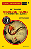 Sherlock Holmes e il mistero del Sussex (Il Giallo Mondadori Sherlock)