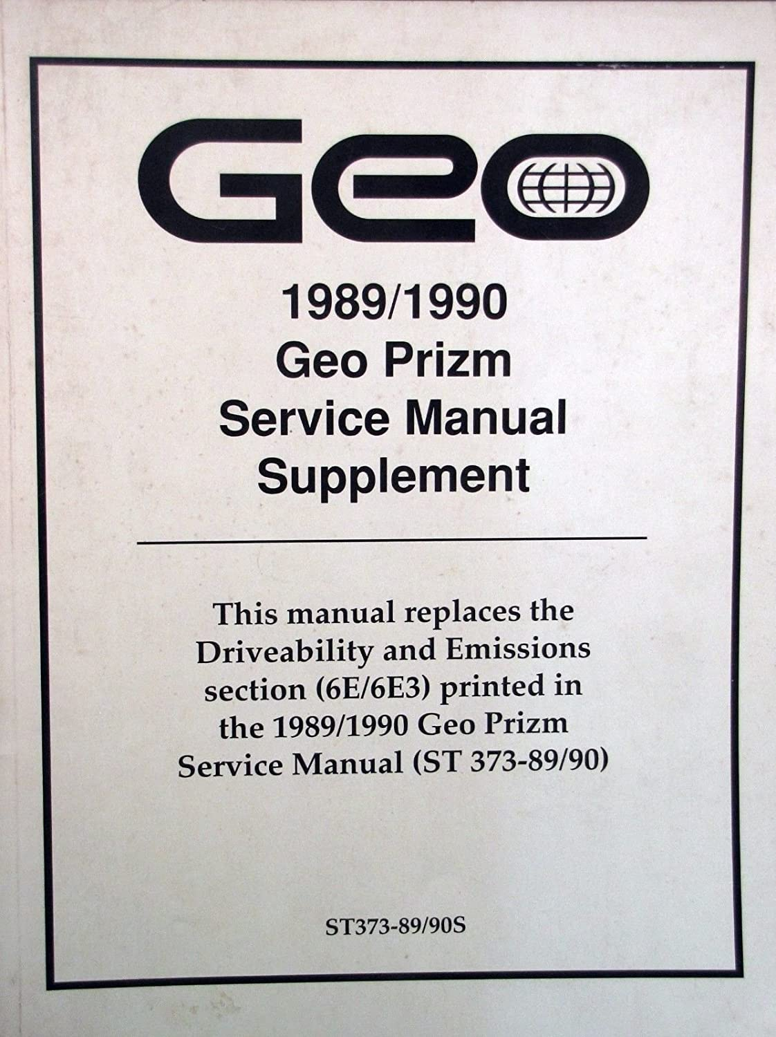 Amazon.com : 1989-90 Geo PRIZM Service Manual Supplement - 6E/6E3 :  Everything Else