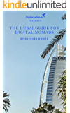 The Dubai Guide for Digital Nomads (City Guides for Digital Nomads Book 5) (English Edition)