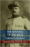 The Winning of the West: Volumes 1-4 inclusive