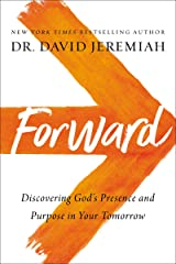 Forward: Discovering God's Presence and Purpose in Your Tomorrow Kindle Edition