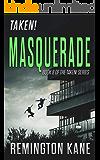 Taken! - Masquerade (A Taken! Novel Book 8)
