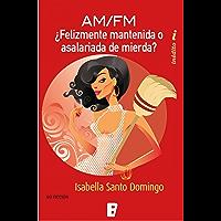 ¿Felizmente Mantenida o Asalariada de Mierda? (Spanish Edition)