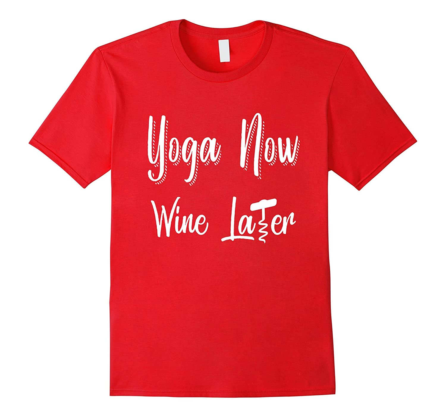 Yoga Now Wine Later Funny Sayings T-Shirt For Women And