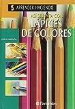 Asi Se Pinta Con Lapices De Colores (Aprender Haciendo)