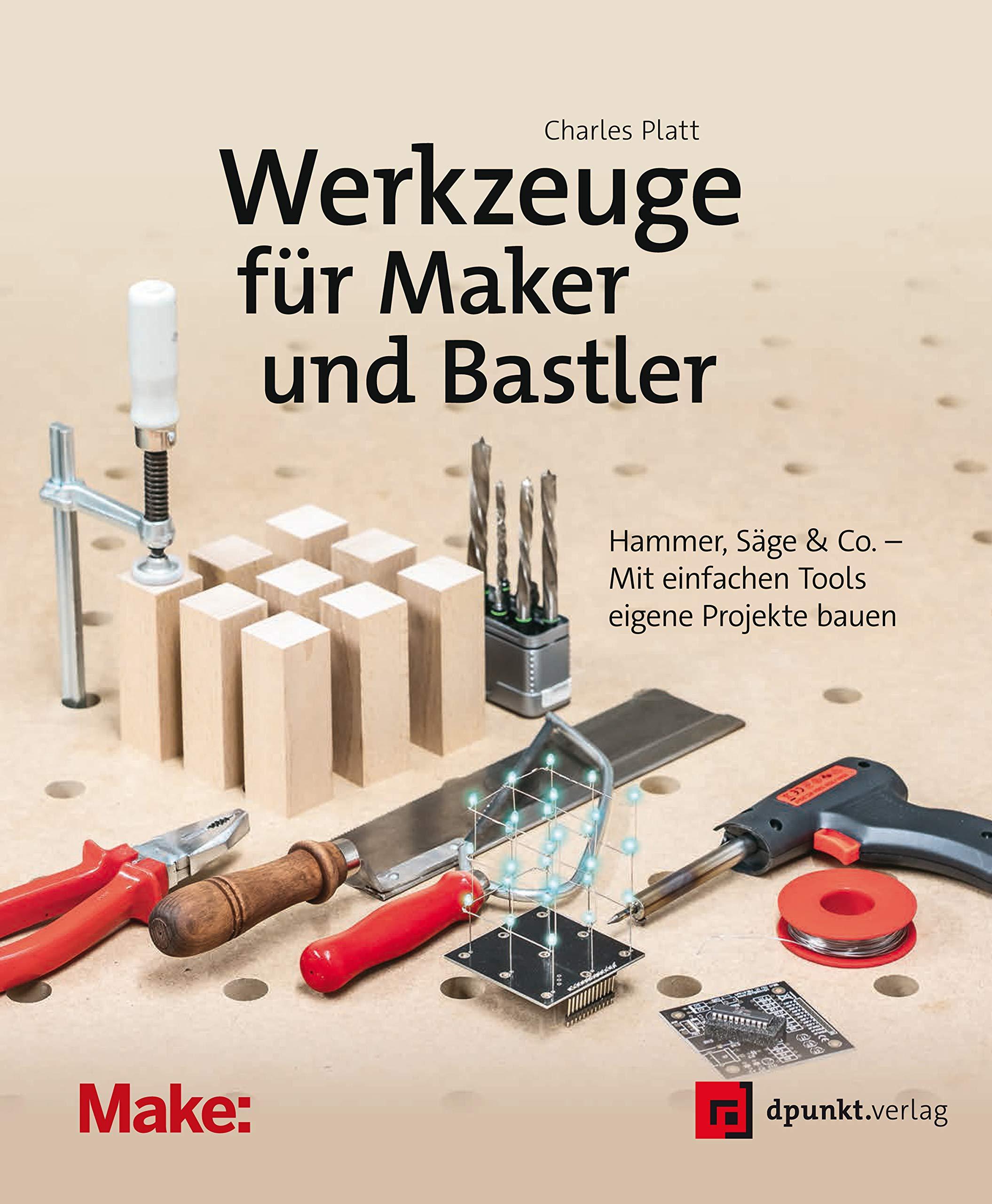 Werkzeuge für Maker und Bastler: Hammer, Säge & Co. – Mit einfachen ...